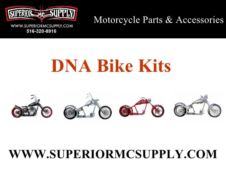 Motorcycle Parts & Accessories        DNA Bike Kits    WWW.SUPERIORMCSUPPLY.COM
