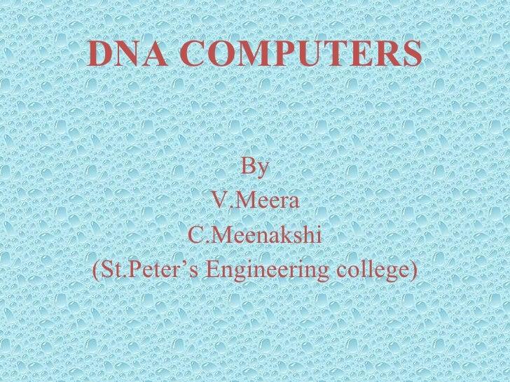 DNA COMPUTERS By V.Meera C.Meenakshi (St.Peter's Engineering college)