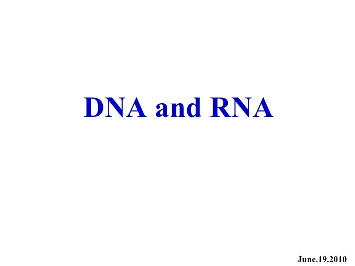 DNA and RNA June.19.2010