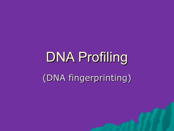 DNA Profiling(DNA fingerprinting)