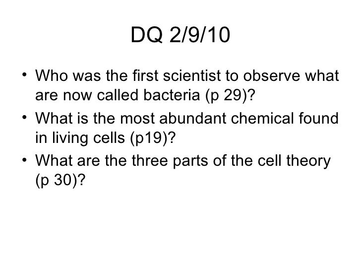 DQ 2/9/10 <ul><li>Who was the first scientist to observe what are now called bacteria (p 29)? </li></ul><ul><li>What is th...