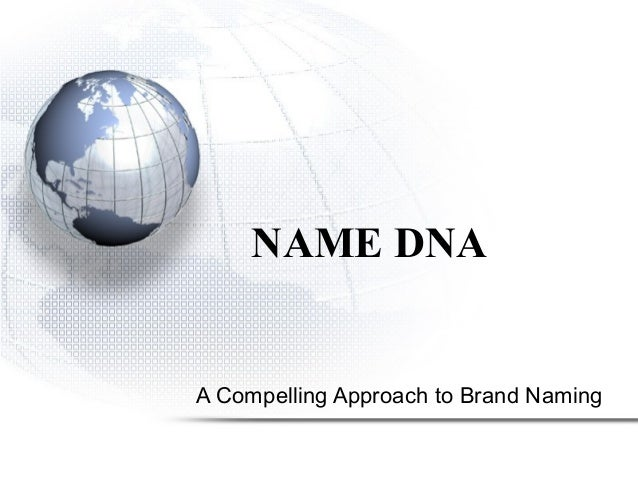 NAME DNA A Compelling Approach to Brand Naming