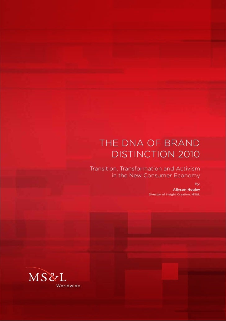 THE DNA OF BRAND      DISTINCTION 2010 Transition, Transformation and Activism          in the New Consumer Economy       ...