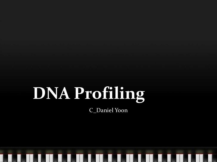 4.4 Biotechnology - DNA Profiling (by Daniel)