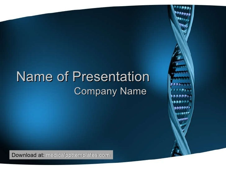 Name of Presentation Company Name Download at:  medicalppttemplates.com