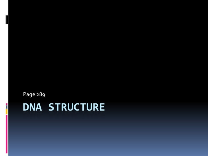 DNA Structure<br />Page 289<br />