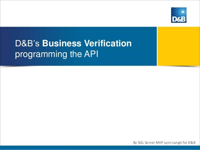 D&B's Business Verification programming the API By SQL Server MVP Lynn Langit for D&B