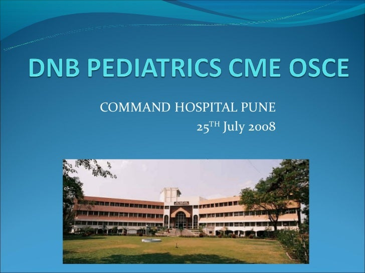 DNB Pediatrics OSCE CME (Command Hospital, Pune)