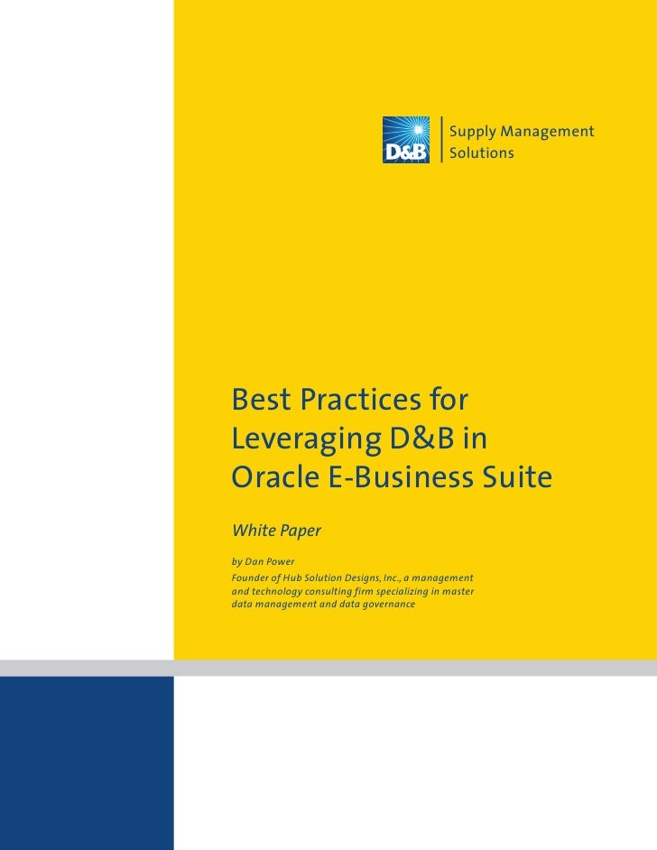 Supply Management                                                Solutions     Best Practices for Leveraging D&B in Oracle...