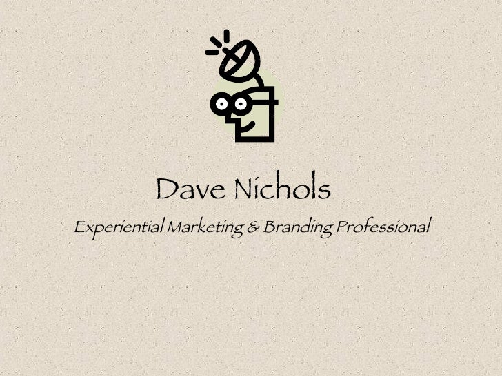 Dave Nichols  Experiential Marketing & Branding Professional
