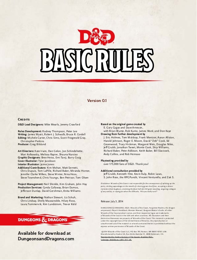 Version 0.1 Credits D&D Lead Designers: Mike Mearls, Jeremy Crawford Rules Development: Rodney Thompson, Peter Lee Writing...