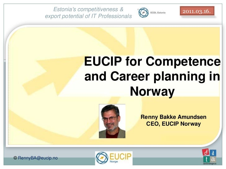 Estonia's competitiveness &export potential of IT Professionals<br />2011.03.16.<br />EUCIP for Career Planning<br />EUCIP...