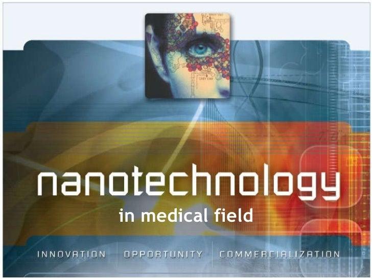 Nanotechnolgy in medical fields