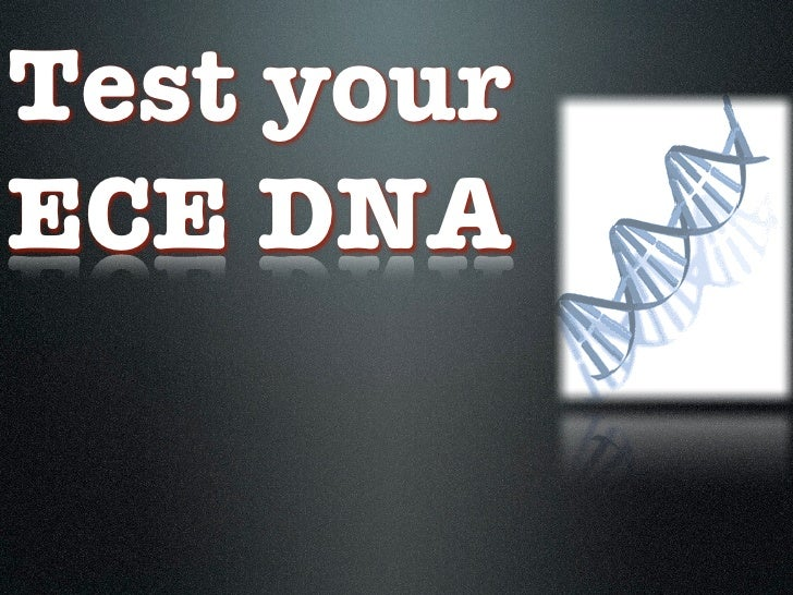 Test your ECE DNA