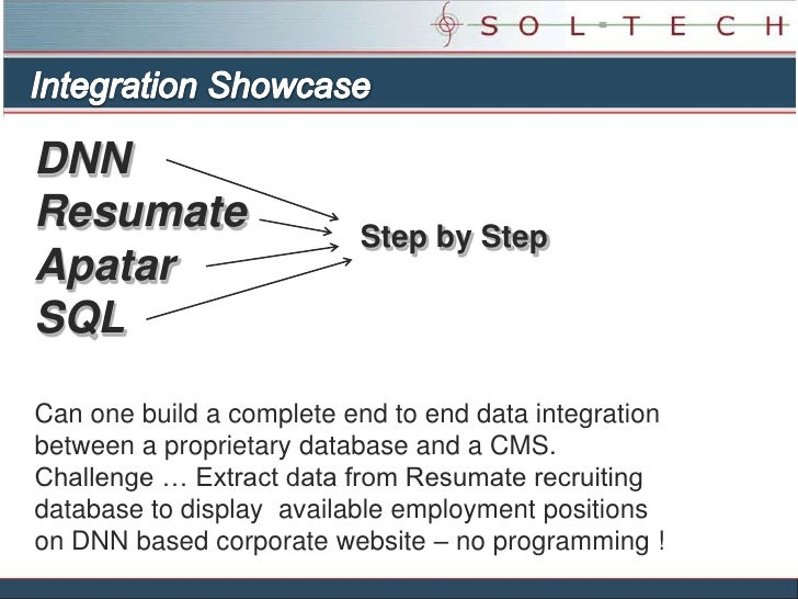 Integration Showcase<br />DNNResumateApatarSQL<br />Step by Step<br />Can one build a complete end to end data integration...