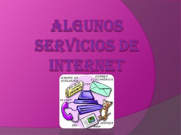 ALGUNOS SERVICIOS DE INTERNET<br />