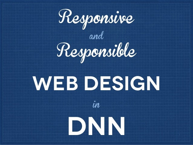 Responsive and  Responsible  web design in  DNN