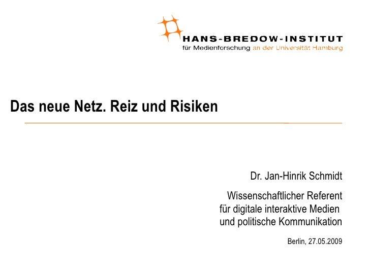 Reiz und Risiken des neuen Netz