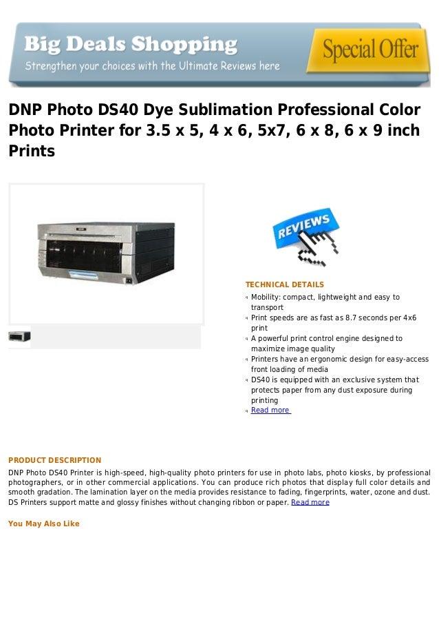 DNP Photo DS40 Dye Sublimation Professional ColorPhoto Printer for 3.5 x 5, 4 x 6, 5x7, 6 x 8, 6 x 9 inchPrintsTECHNICAL D...