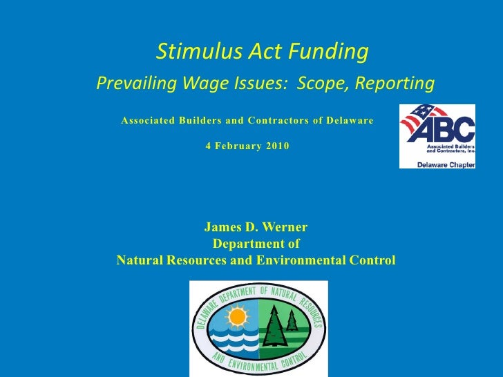 Stimulus Act Funding Prevailing Wage Issues: Scope, Reporting   Associated Builders and Contractors of Delaware           ...