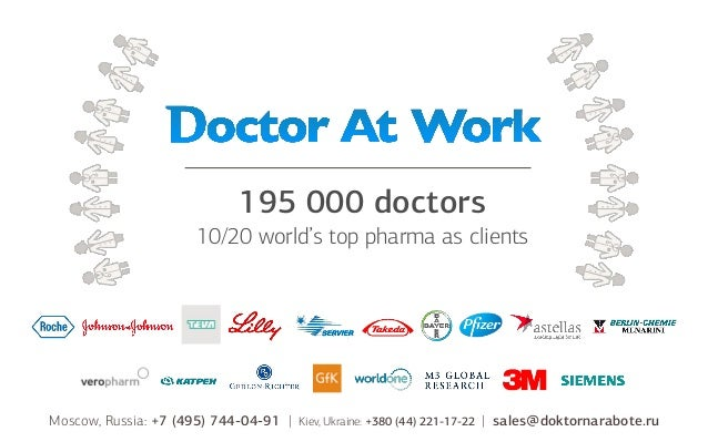 195 000 doctors 10/20 world's top pharma as clients  Moscow, Russia: +7 (495) 744-04-91 |  Kiev, Ukraine: +380 (44) 221-17...
