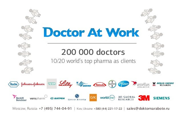 200 000 doctors 10/20 world's top pharma as clients  Moscow, Russia: +7 (495) 744-04-91 |  Kiev, Ukraine: +380 (44) 221-17...