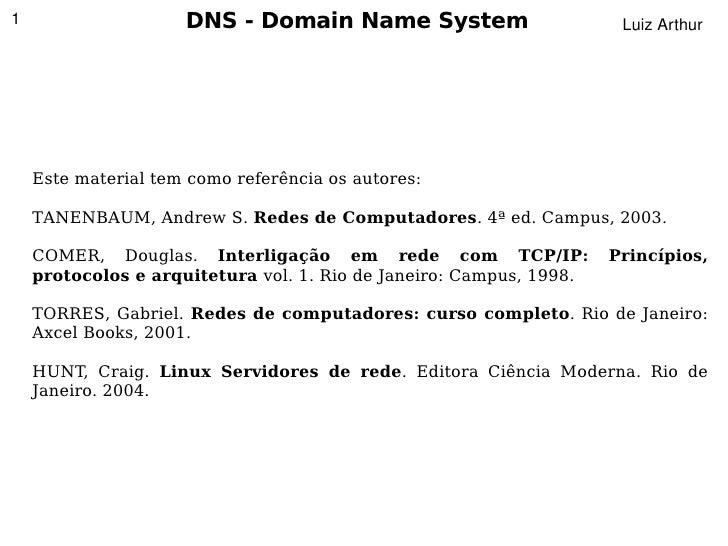 1                    DNS - Domain Name System                         LuizArthur         Este material tem como referênci...