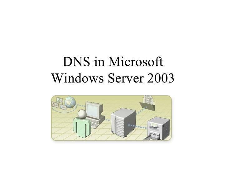 DNS in Microsoft  Windows Server 2003