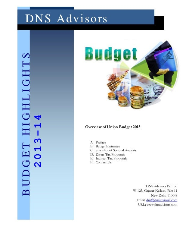 D N S Ad v i s o rsBUDGET HIGHLIGHTS   2013-14                    Overview of Union Budget 2013                      A.   ...