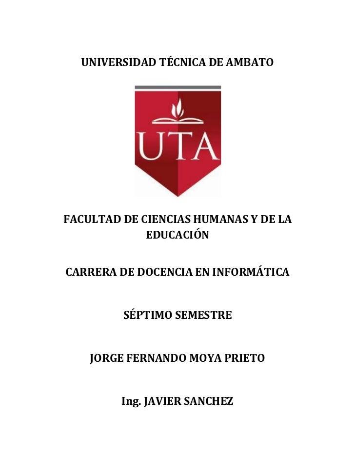 UNIVERSIDAD TÉCNICA DE AMBATOFACULTAD DE CIENCIAS HUMANAS Y DE LA             EDUCACIÓNCARRERA DE DOCENCIA EN INFORMÁTICA ...