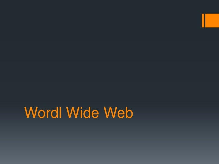 Wordl Wide Web<br />