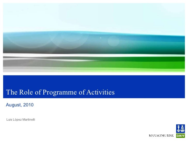 The Role of Programme of Activities August, 2010
