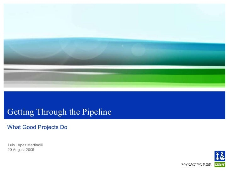 Getting Through the Pipeline What Good Projects Do