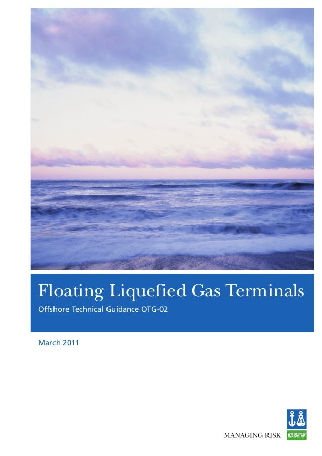 Floating Liquefied Gas TerminalsOffshore Technical Guidance OTG-02March 2011