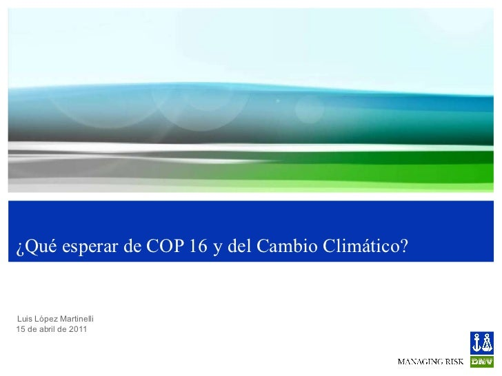 ¿Qué esperar de COP 16 y del Cambio Climático?
