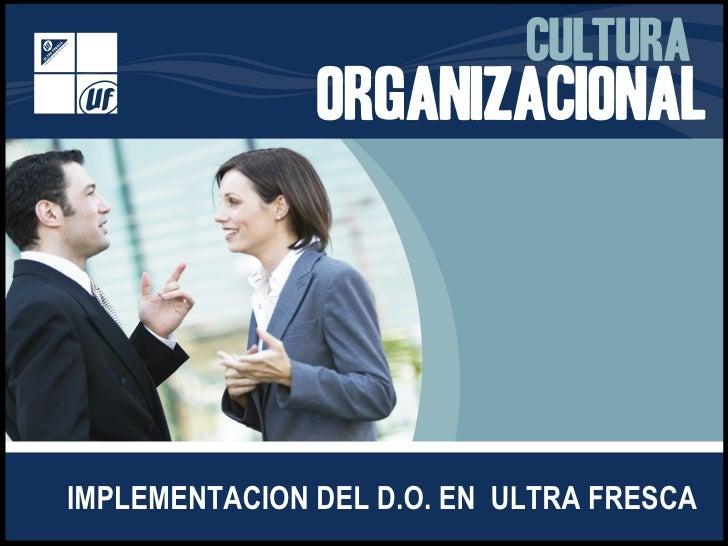IMPLEMENTACION DEL D.O. EN  ULTRA FRESCA
