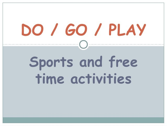 DO / GO / PLAYSports and free time activities