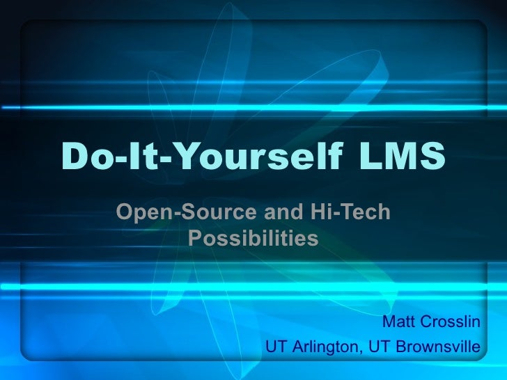 Do It Yourself LMS: Open-Source and Hi-Tech Possibilities