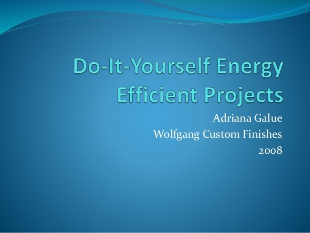 Do it-yourself energy efficient projects