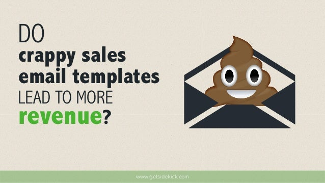 Do Crappy Sales Email Templates Lead To More Revenue?
