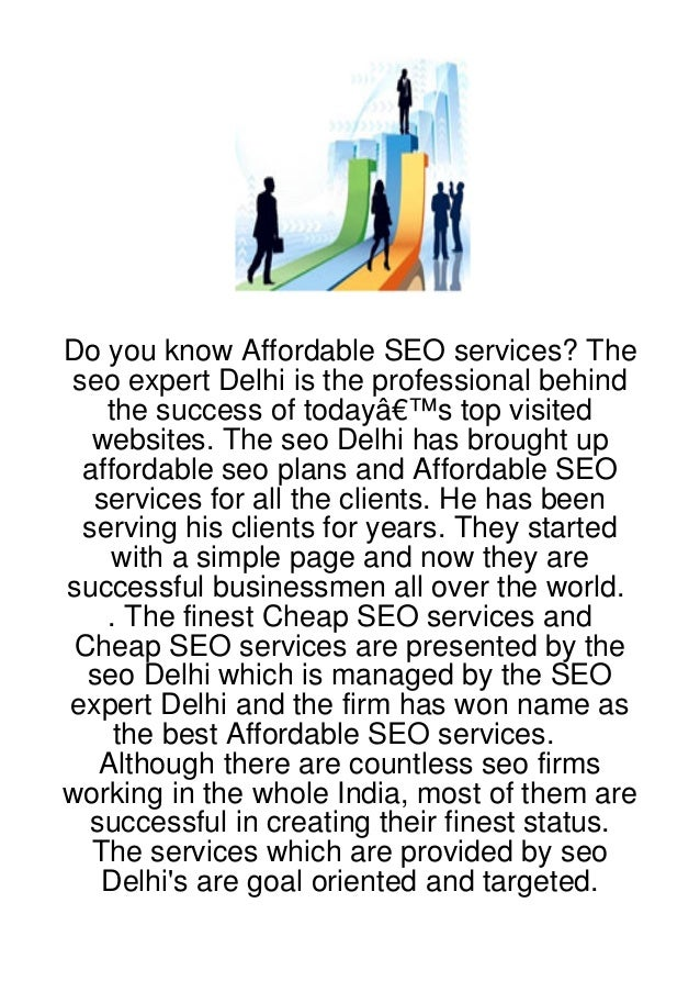Do you know Affordable SEO services? Theseo expert Delhi is the professional behind   the success of today's top visited...