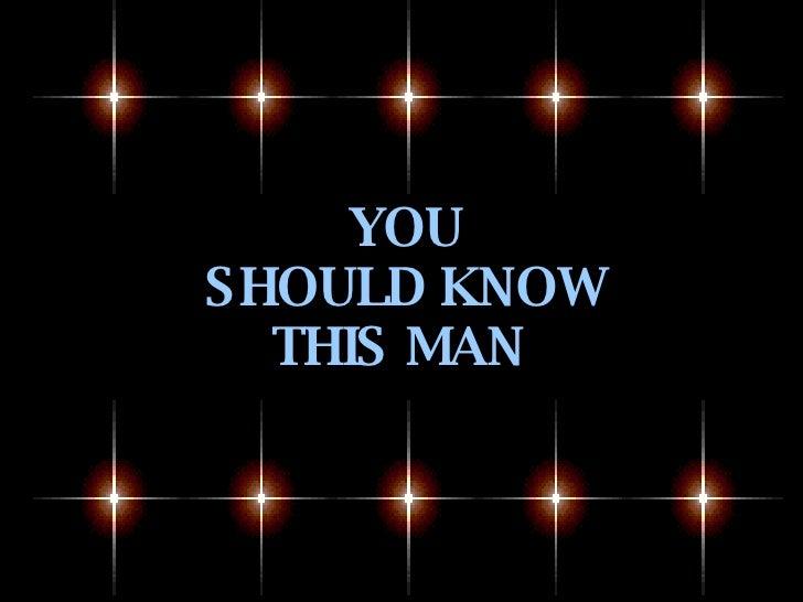 Do you know him>