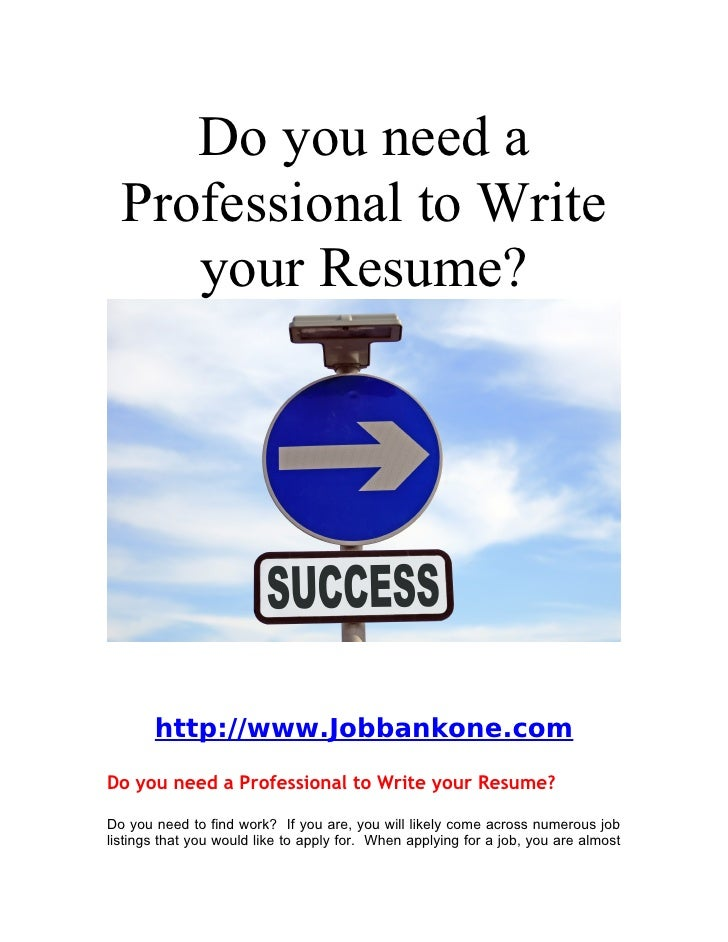 Do You Need A Professional To Write Your Resume