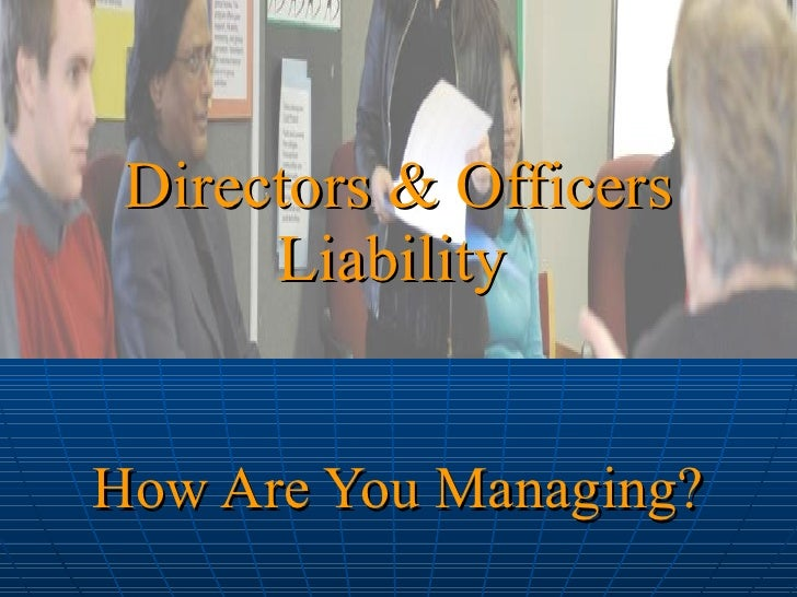 How Are You Managing? Directors & Officers Liability
