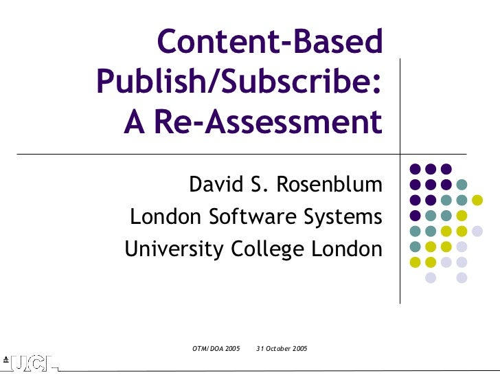 Content-Based Publish/Subscribe: A Re-Assessment (keynote talk at DOA 2005)