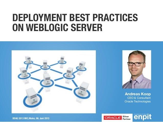 Deployment Best Practices on WebLogic Server (DOAG IMC Summit 2013)