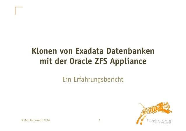 Klonen von Exadata Datenbanken  mit der Oracle ZFS Appliance  Ein Erfahrungsbericht  DOAG  Konferenz  2014  1