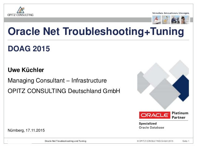 © OPITZ CONSULTING GmbH 2015 Seite 1Oracle Net Troubleshooting und Tuning Uwe Küchler Managing Consultant – Infrastructure...