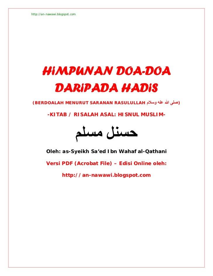 http://an-nawawi.blogspot.com       HiMPUNAN DOA-DOA         DARiPADA HADiS(BERDOALAH MENURUT SARANAN RASULULLAH ) ﺻﻠﻰ اﷲ...