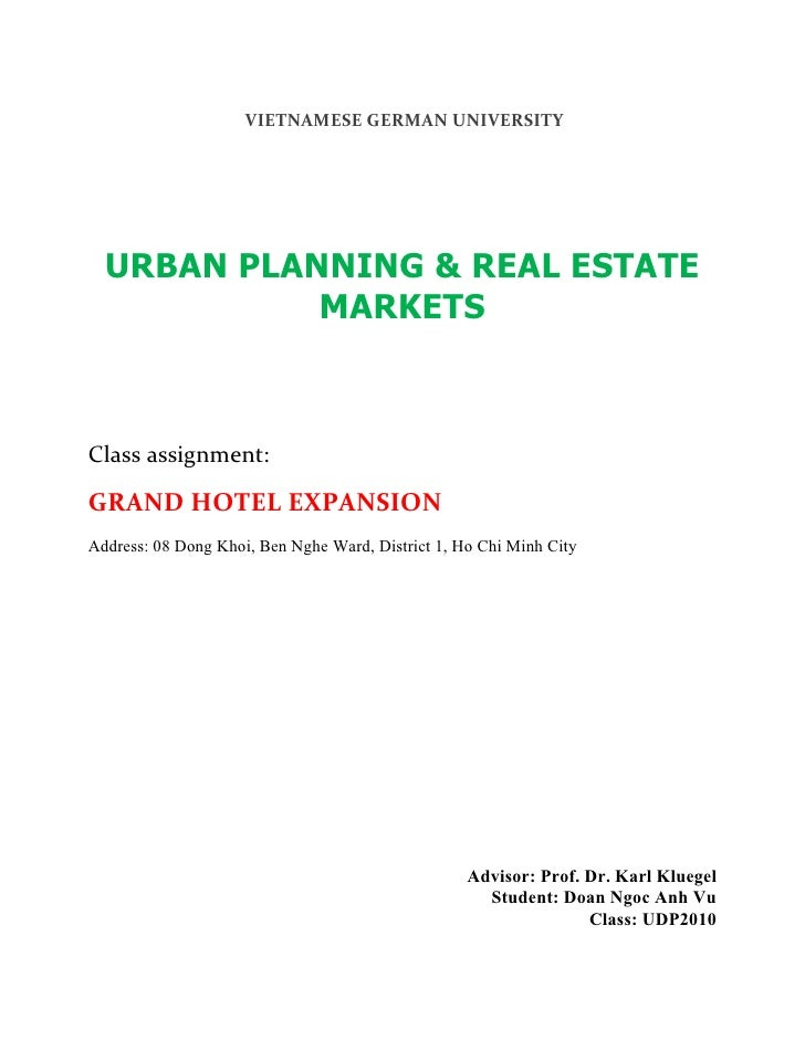 VIETNAMESE GERMAN UNIVERSITY  URBAN PLANNING & REAL ESTATE            MARKETSClass assignment:GRAND HOTEL EXPANSIONAddress...